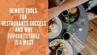 Photo of Remote Tools for Restaurants Success and Why Favouritetable is a Must
